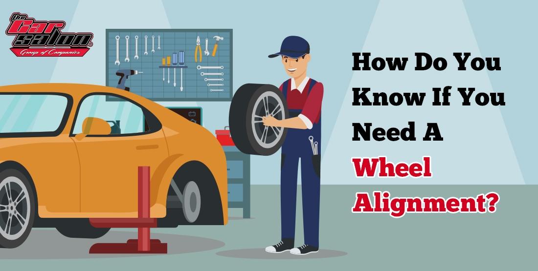 How Do I Know If I Need To Do Wheel Alignment