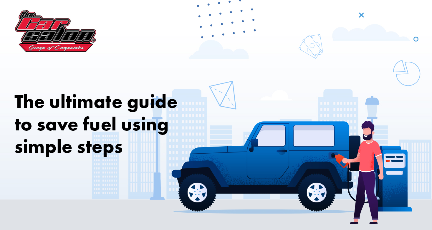 The Ultimate Guide To Save Fuel Using Simple Steps